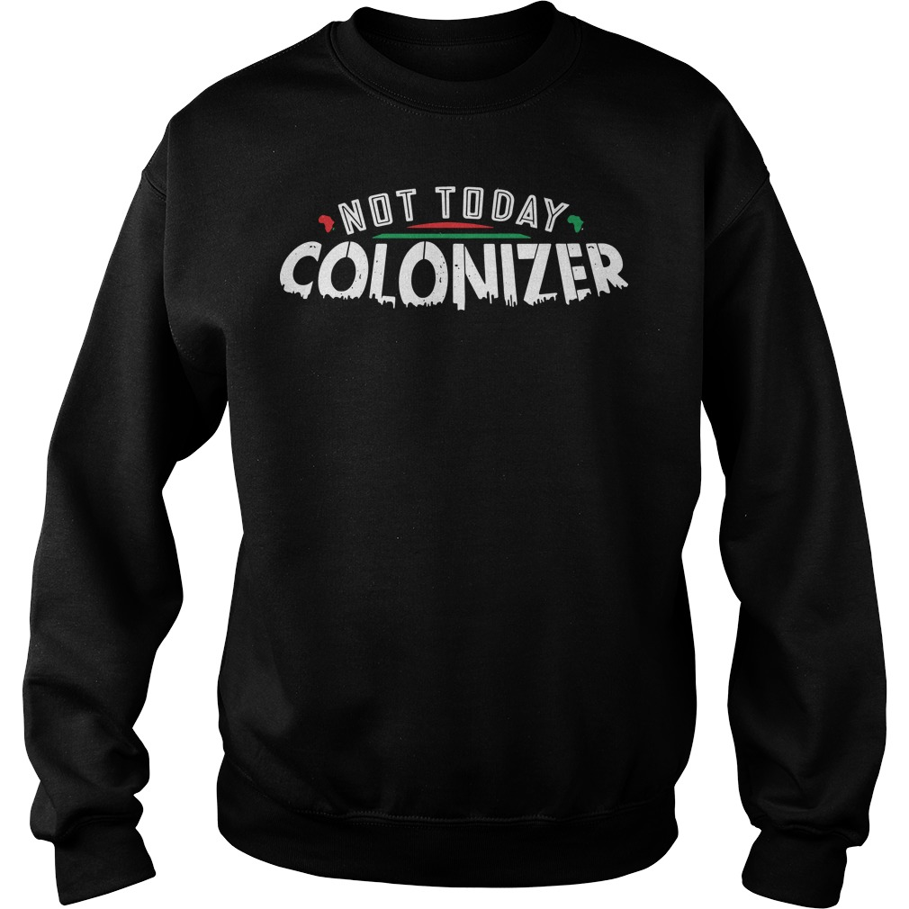 Official Not Today Colonizer Black Panther Sweater