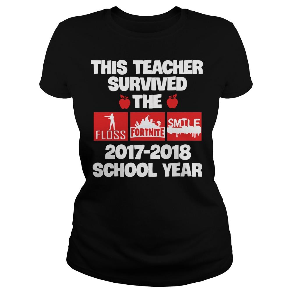 This teacher survived 2017 2018 school year teacher Ladies tee