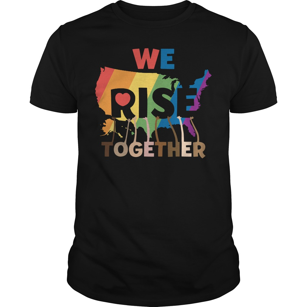 We rise together LGBT Guys tee