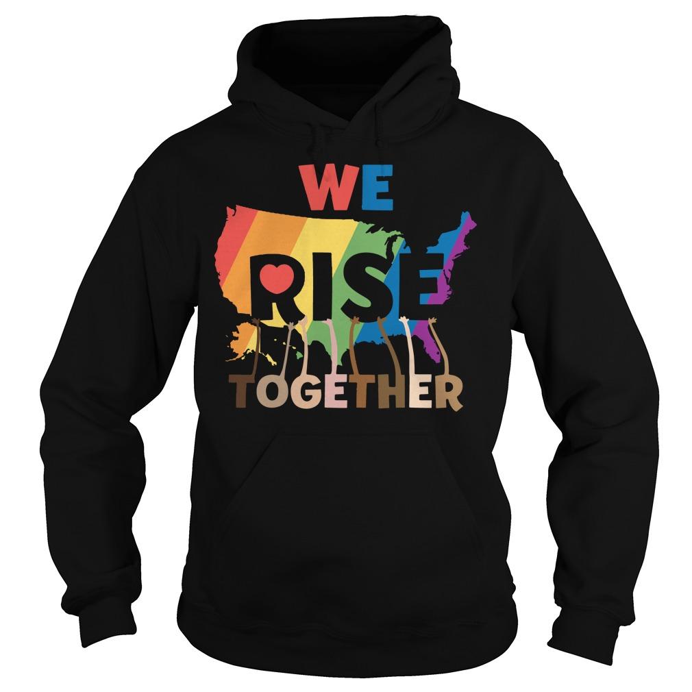 We rise together LGBT Hoodie