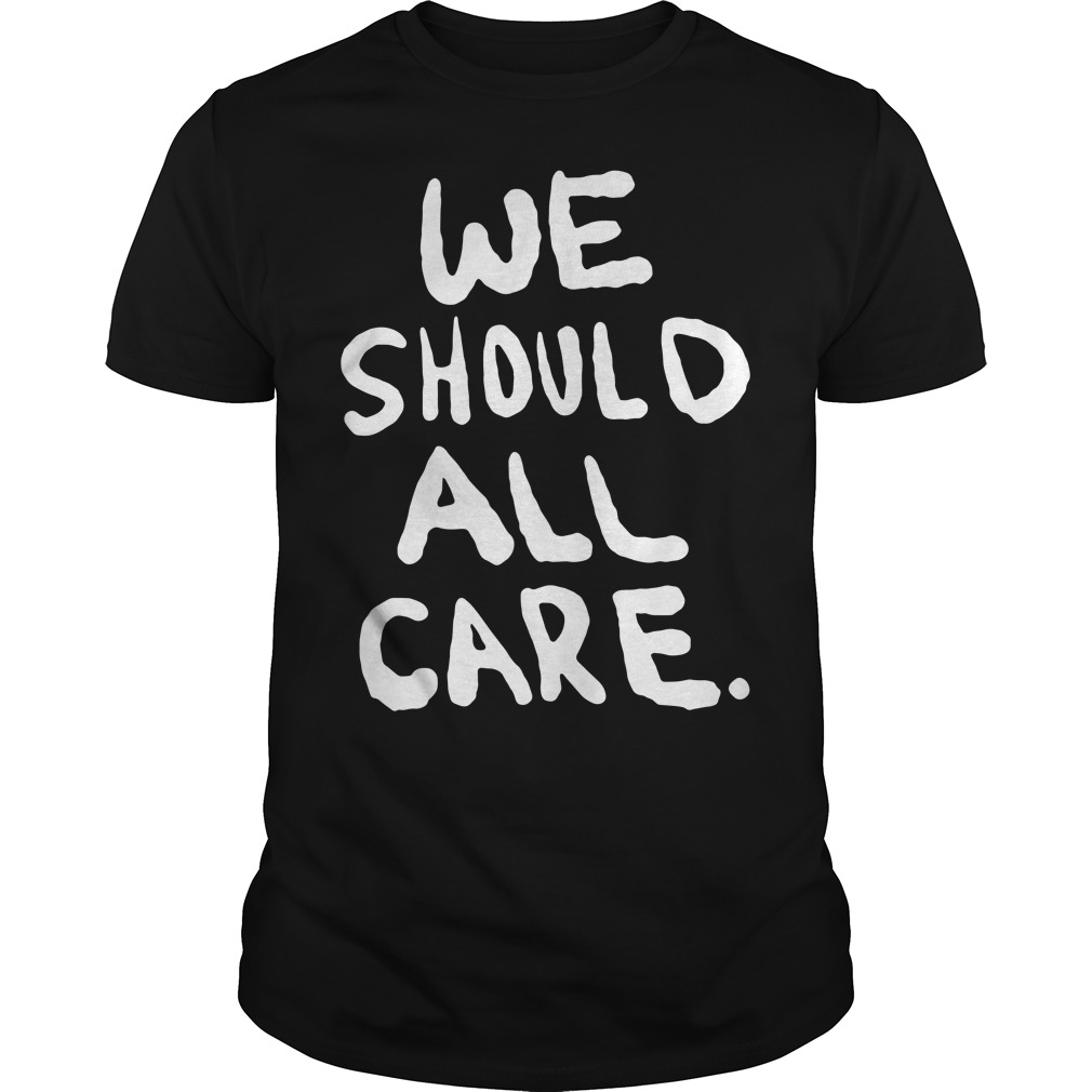 We should all care Guys tee
