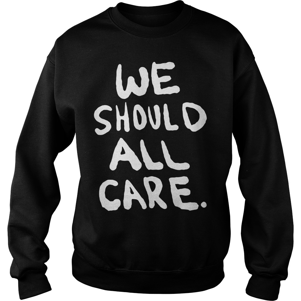 We should all care Sweater