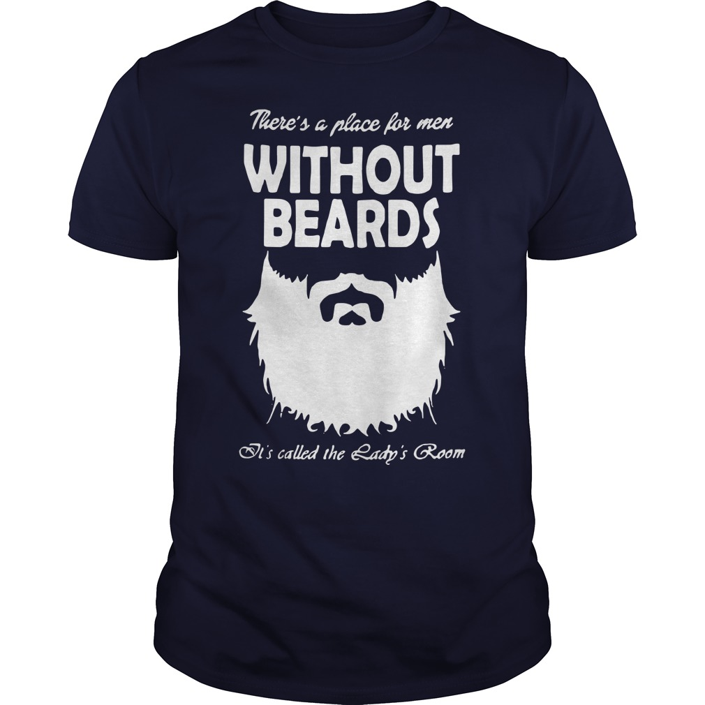 Without beards It's called the Lady's room shirt