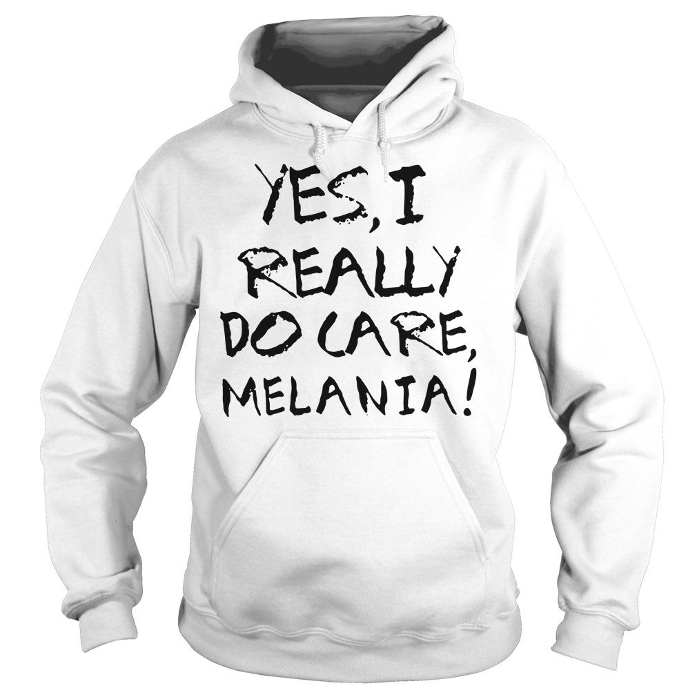 Yes I really do care Melanie Hoodie