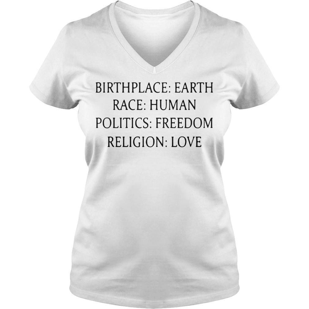 Birthplace Earth Race Human Politics Freedom Religion Love V-neck