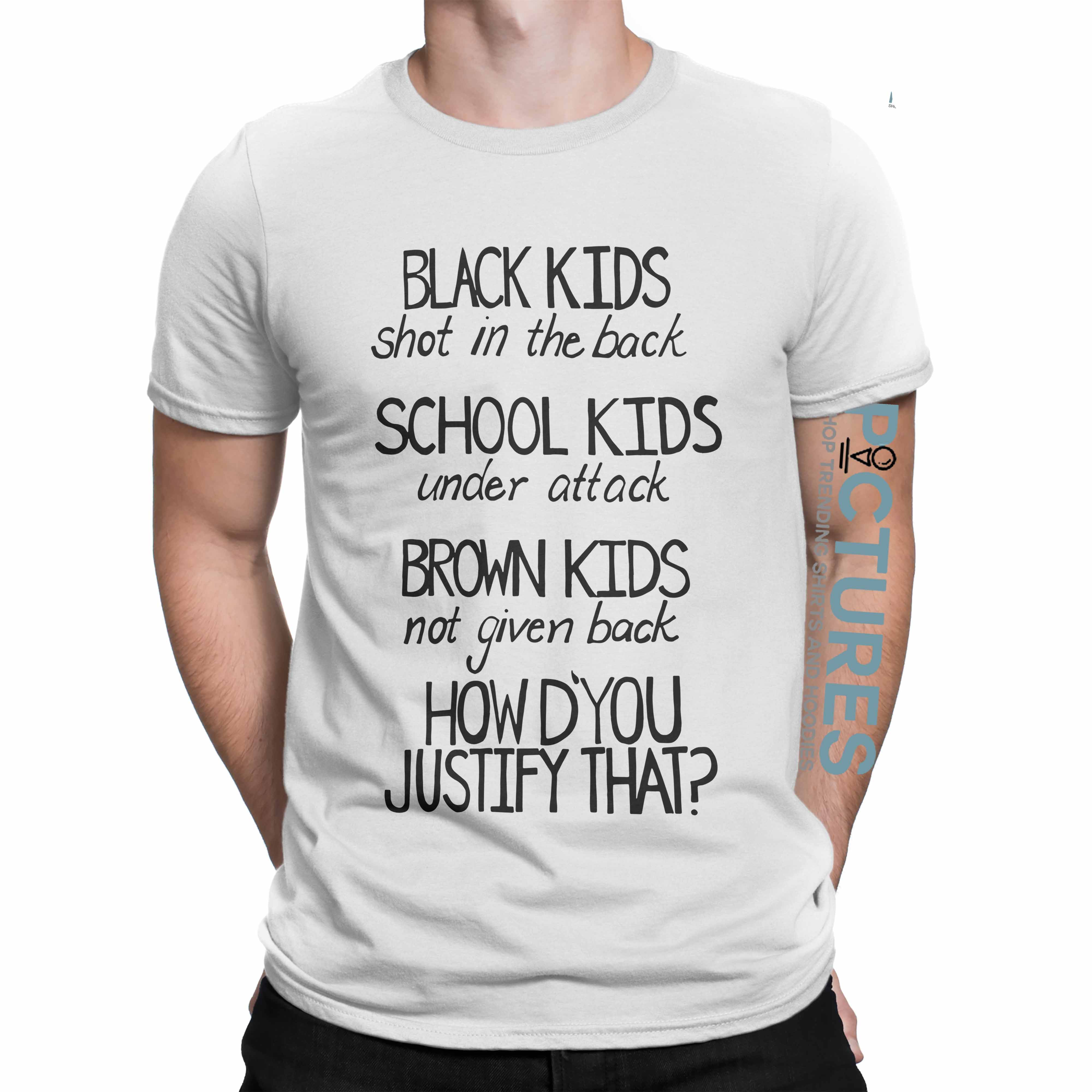Black kids shot in the back School kids under attack how to justify that shirt