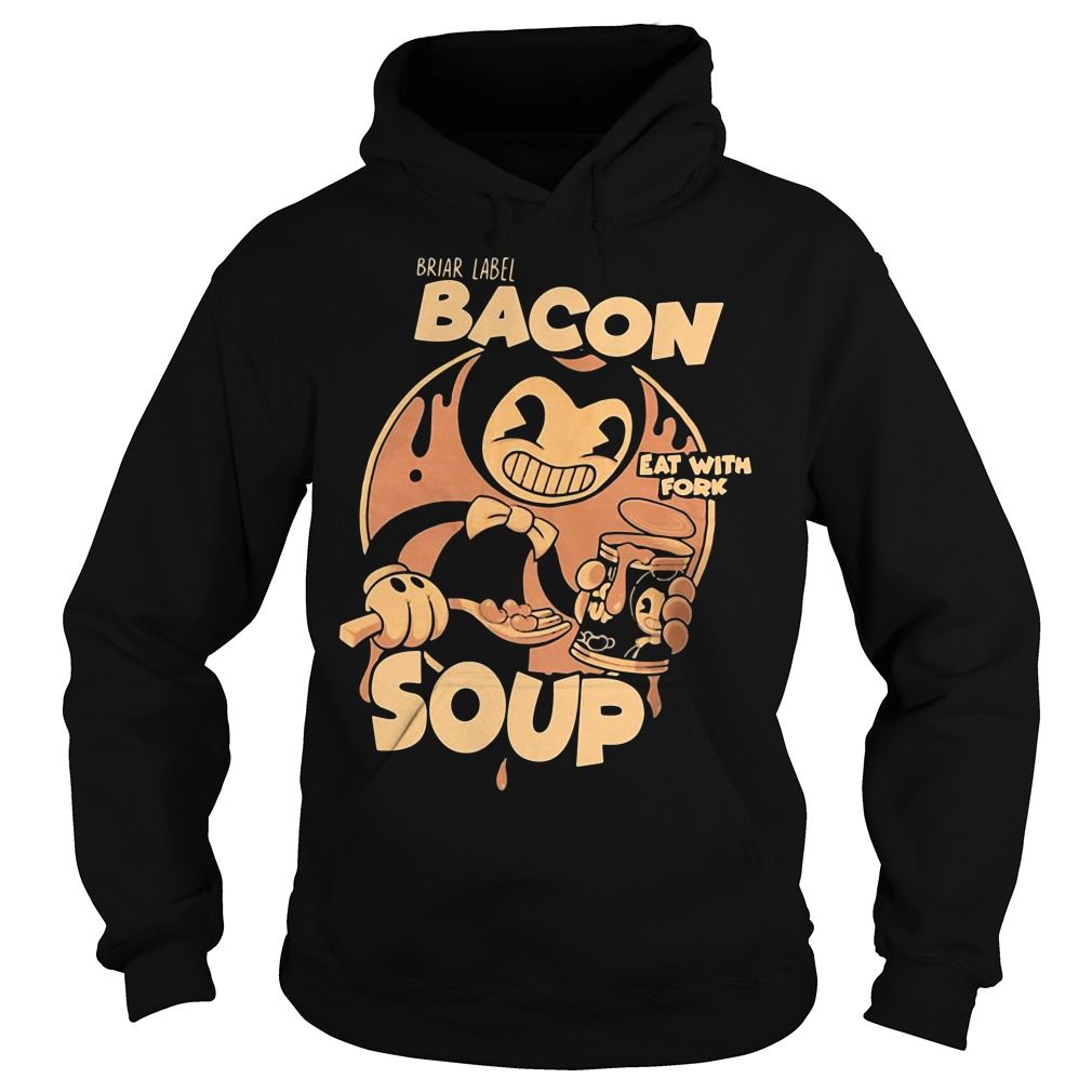 Briar Label Bacon Soup Eat With Fork Hoodie