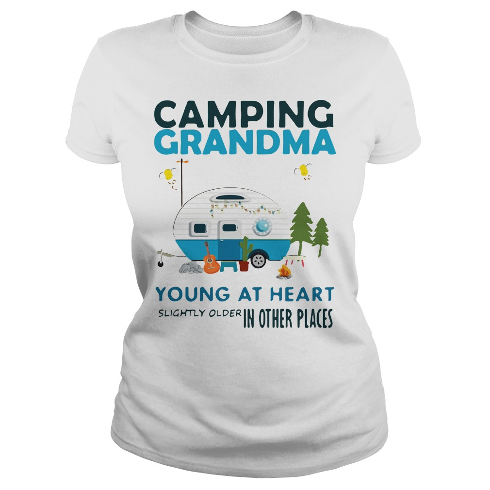 Camping Grandma young at heart slightly older other places Ladies tee