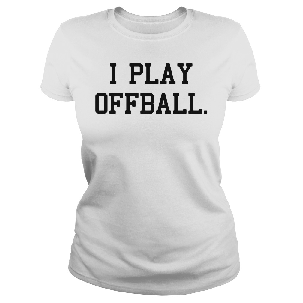 CashNasty: I Play Offball Ladies tee