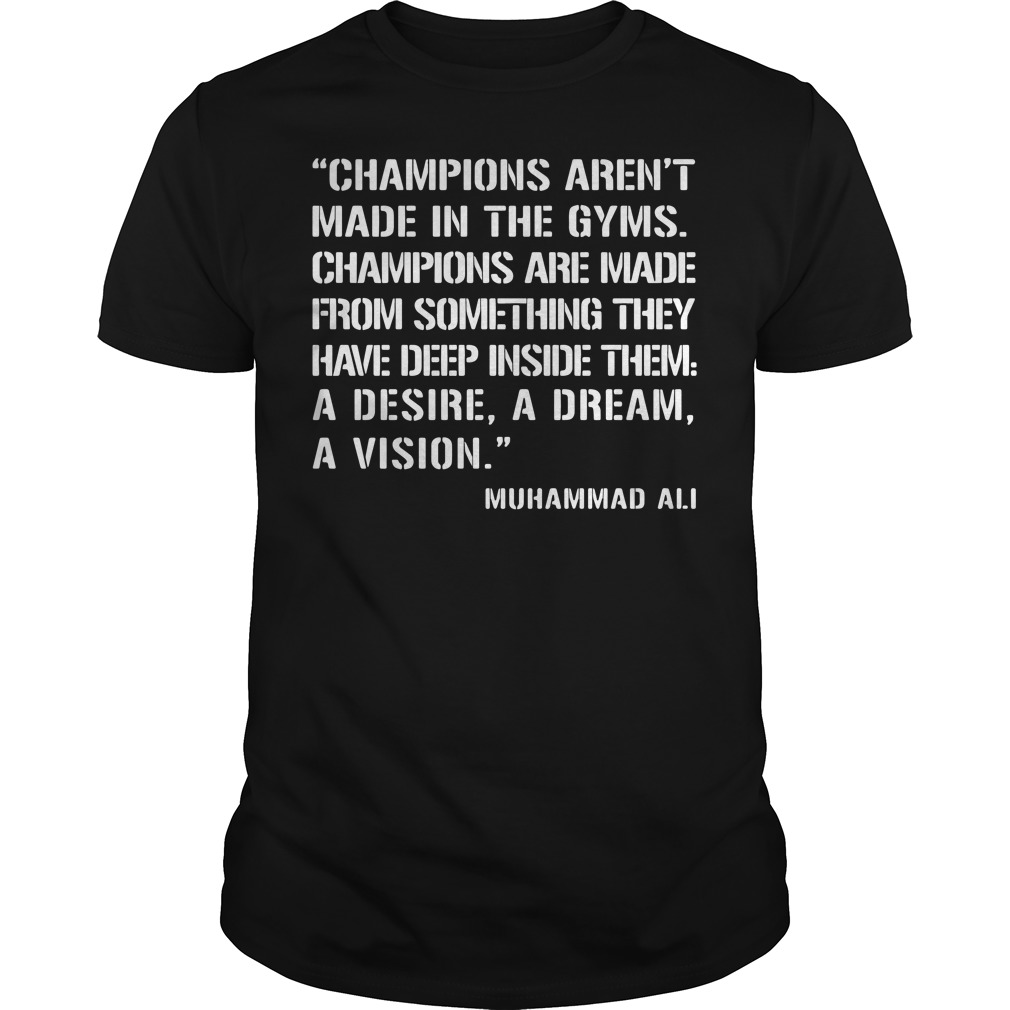 Champion Aren't Made In The Gyms Guys tee