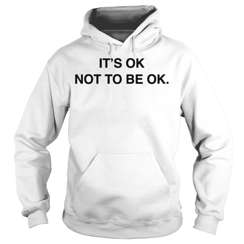Depression: It's Ok Not To Be Ok Hoodie