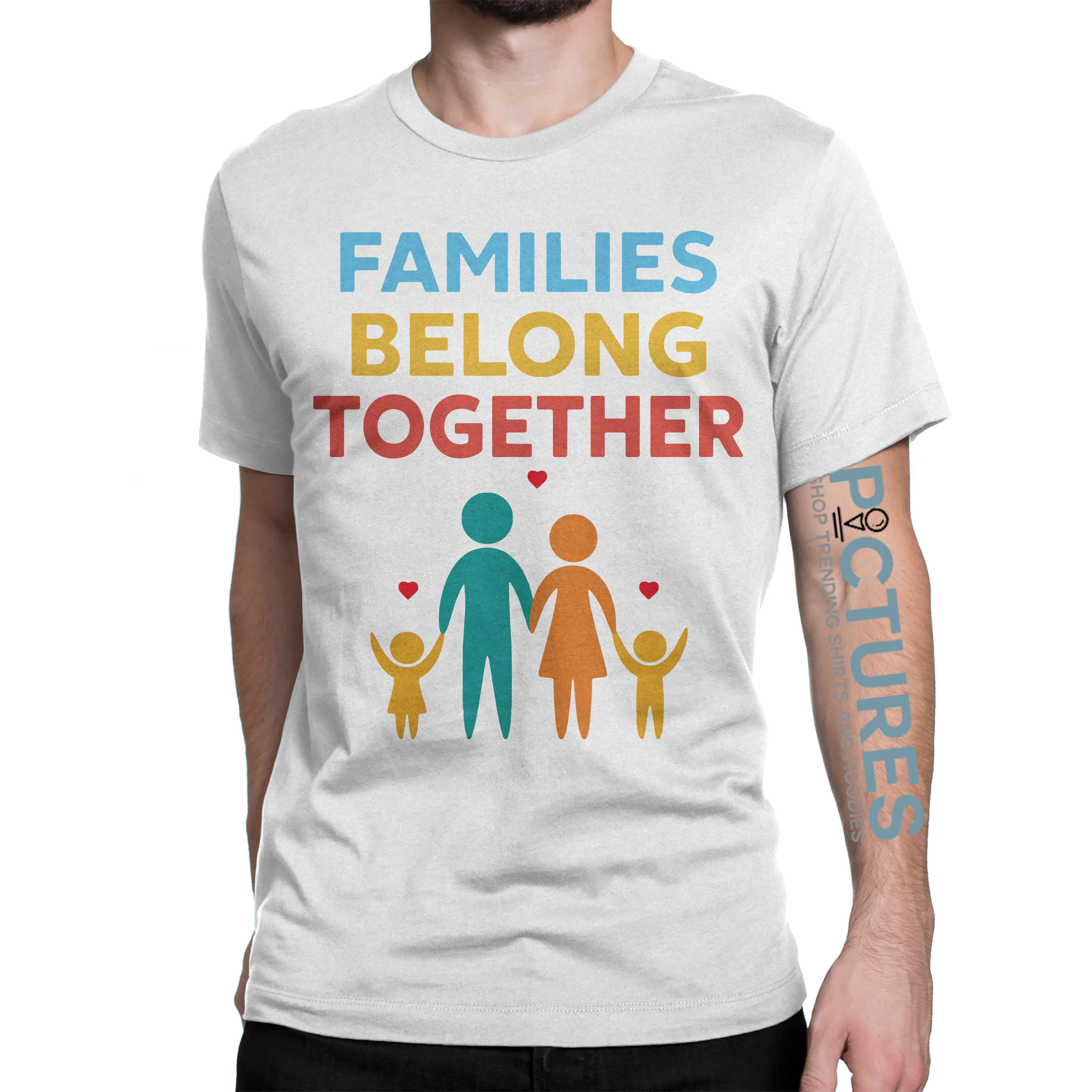 Families Belong Together Immigration March shirt