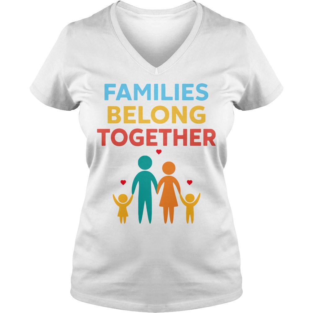 Families Belong Together Immigration March V-neck t-shirt