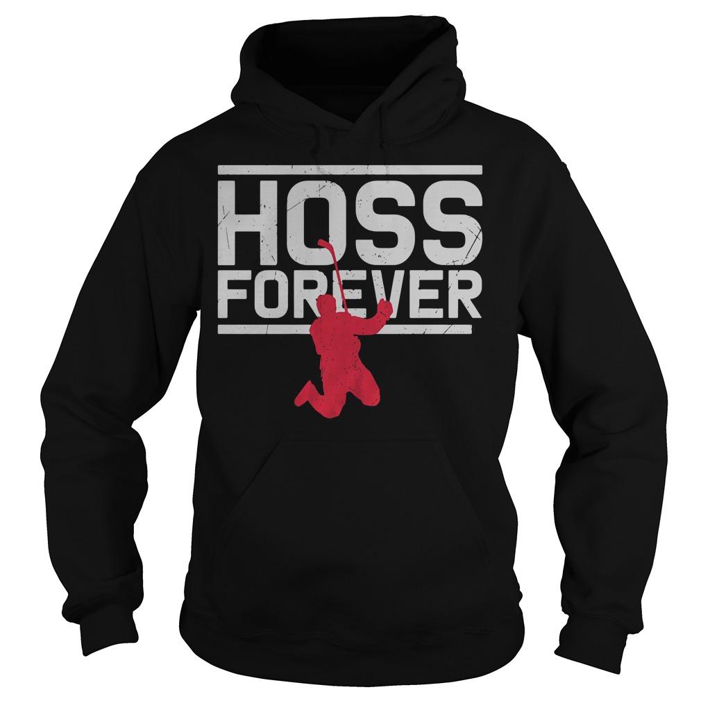 Hoss forever Hoodie