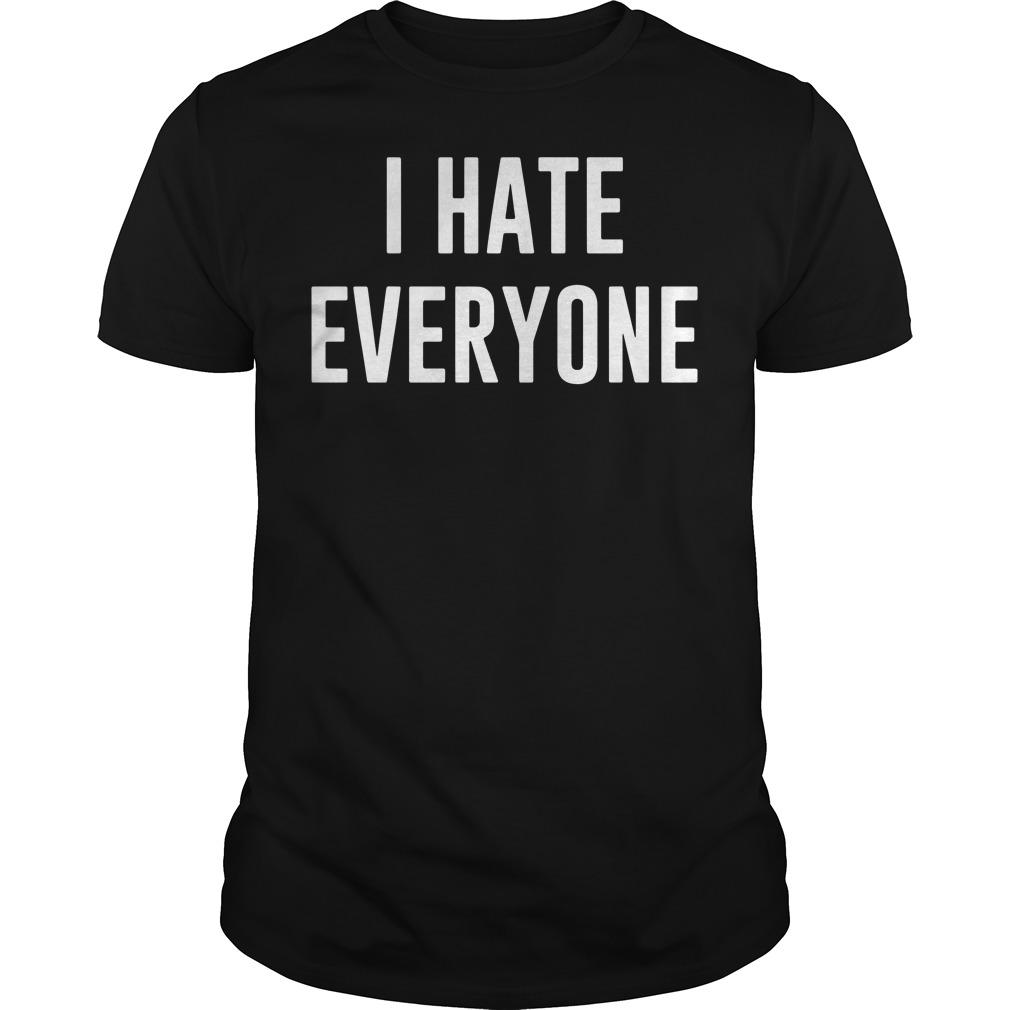 I hate everyone Guys tee