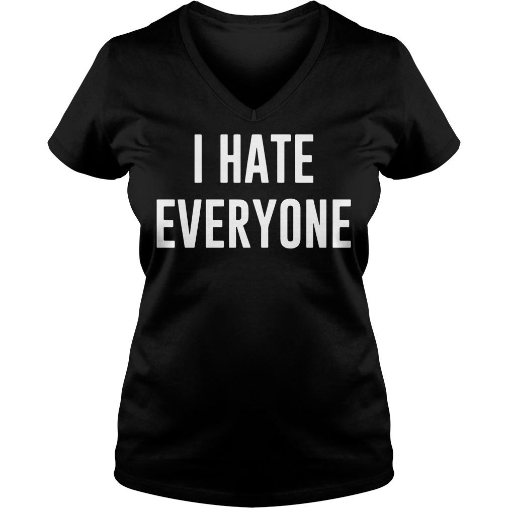 I hate everyone V-neck