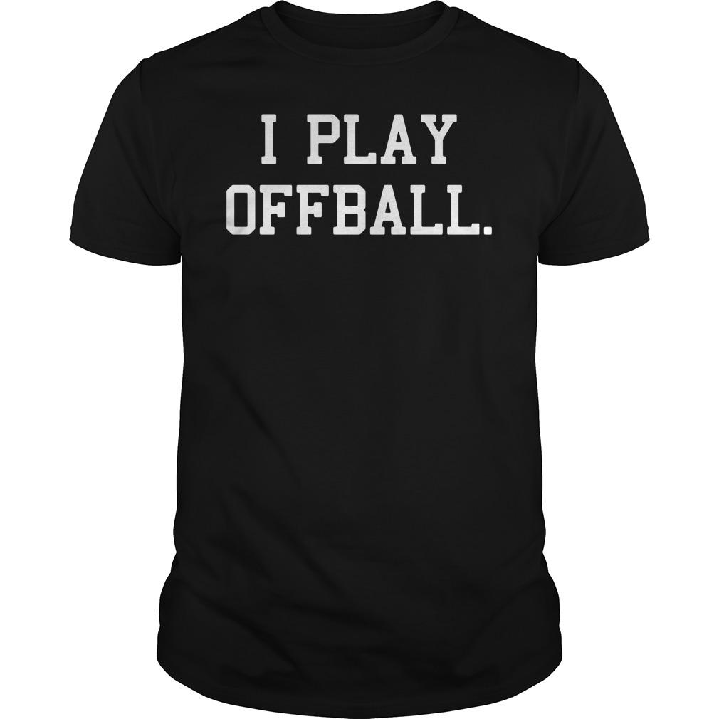 I Play Offball Guys tee
