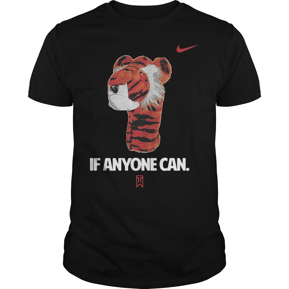 If Anyone Can Tiger Nike Tiger Woods Guys tee