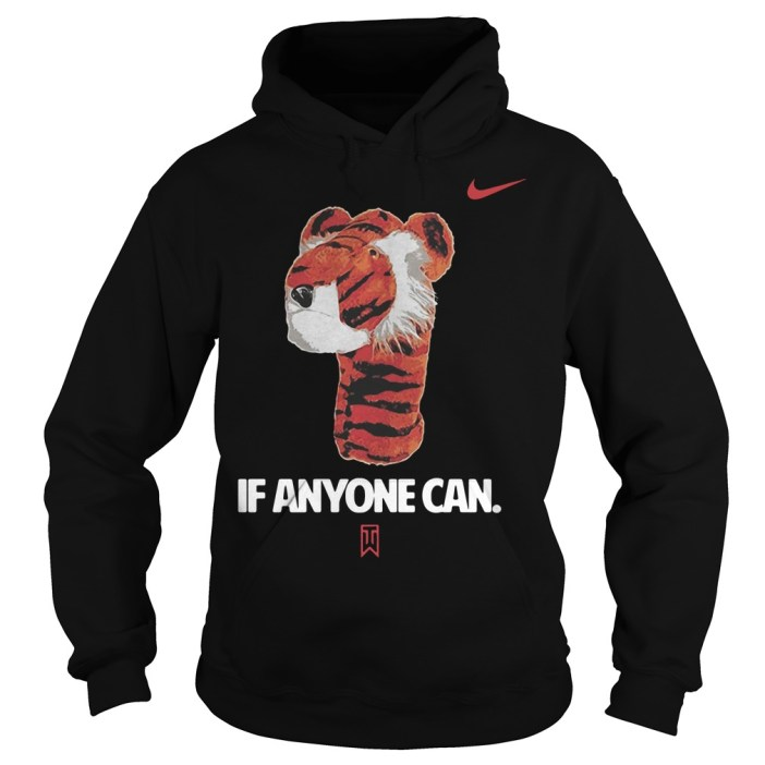 If Anyone Can Tiger Nike Tiger Woods Hoodie