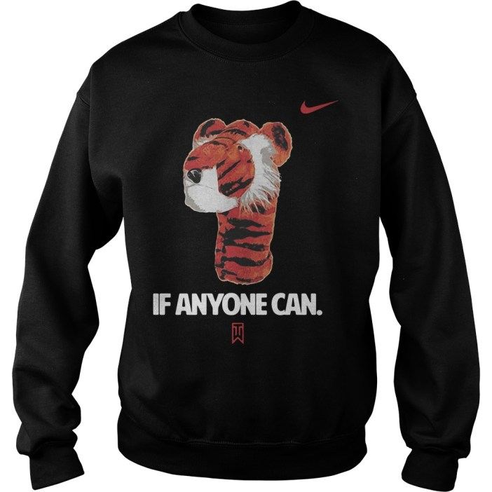 If Anyone Can Tiger Nike Tiger Woods Sweater