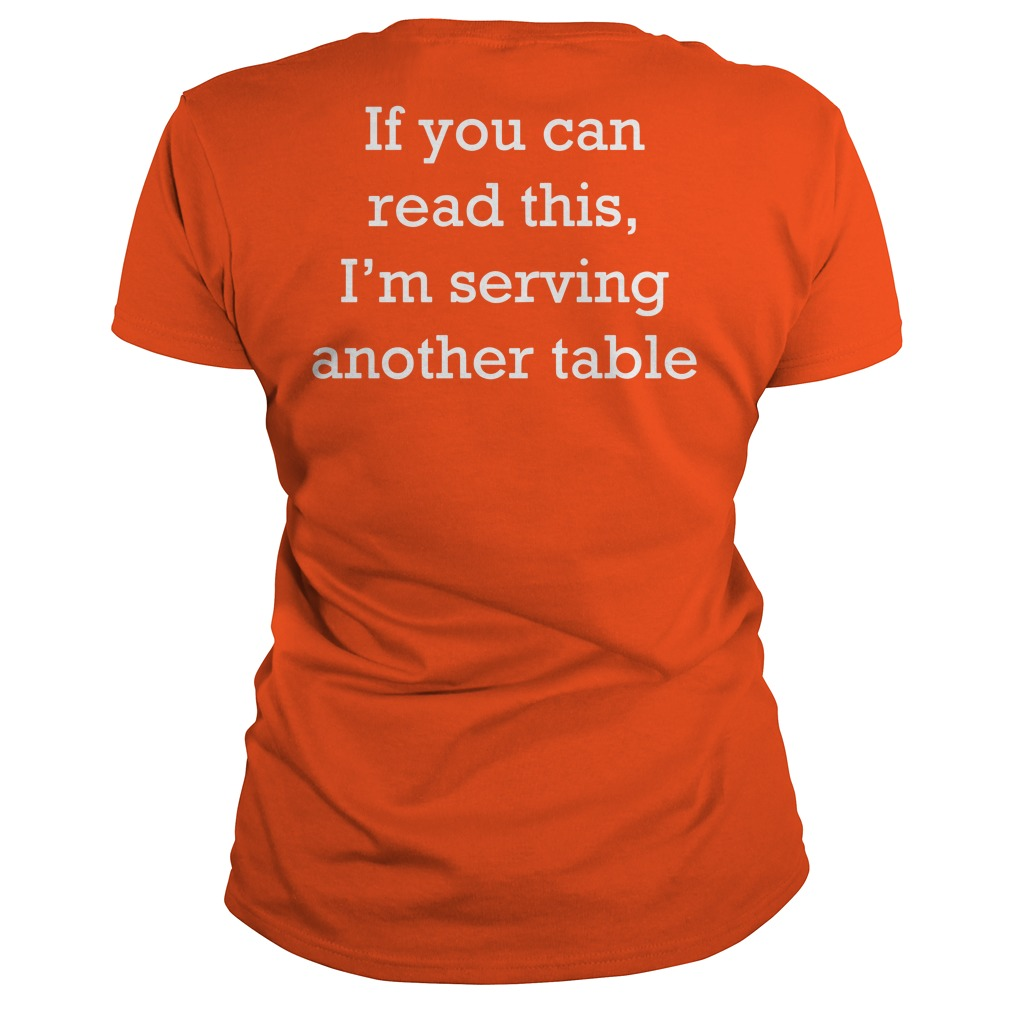 If you can read this I'm serving another table Ladies tee