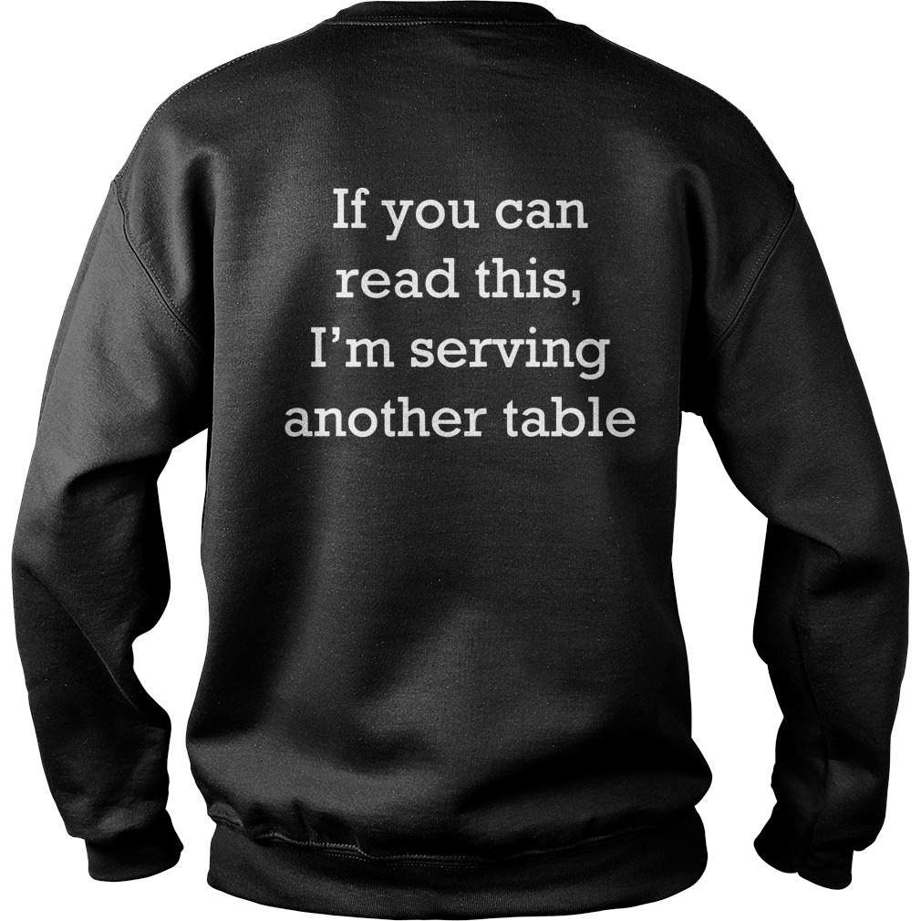 If you can read this I'm serving another table Sweater