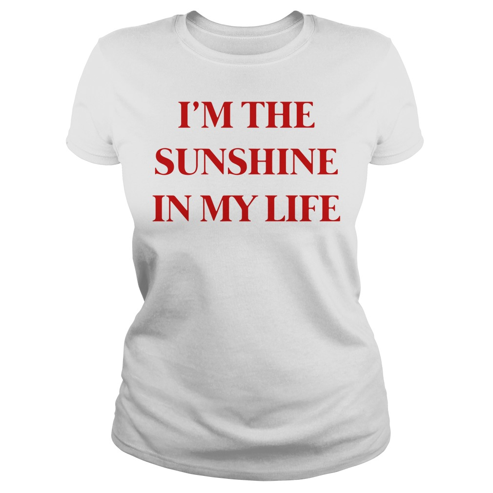 I'm The Sunshine In My Life Ladies tee