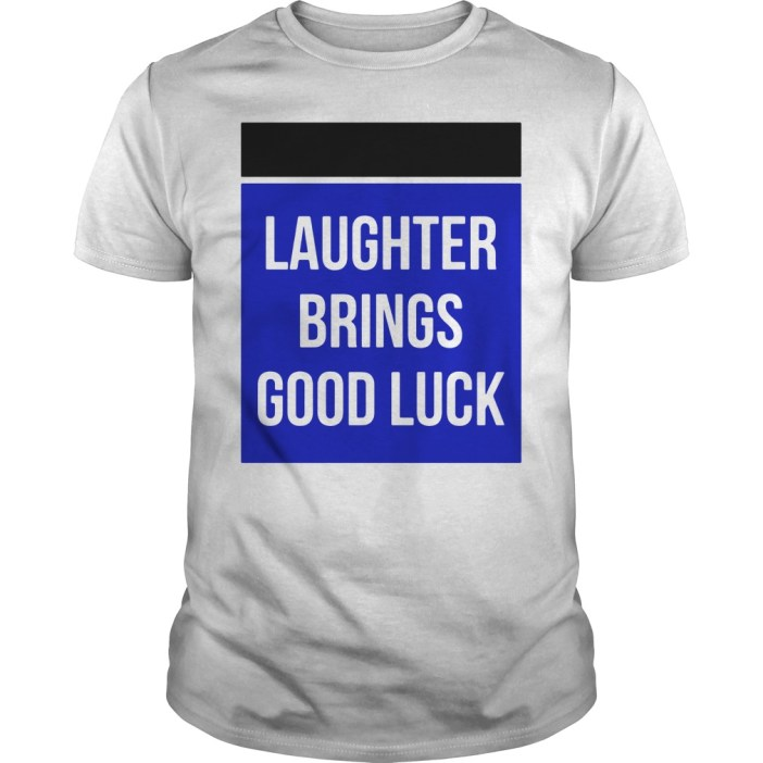 Laughter Brings Good Luck Guys tee
