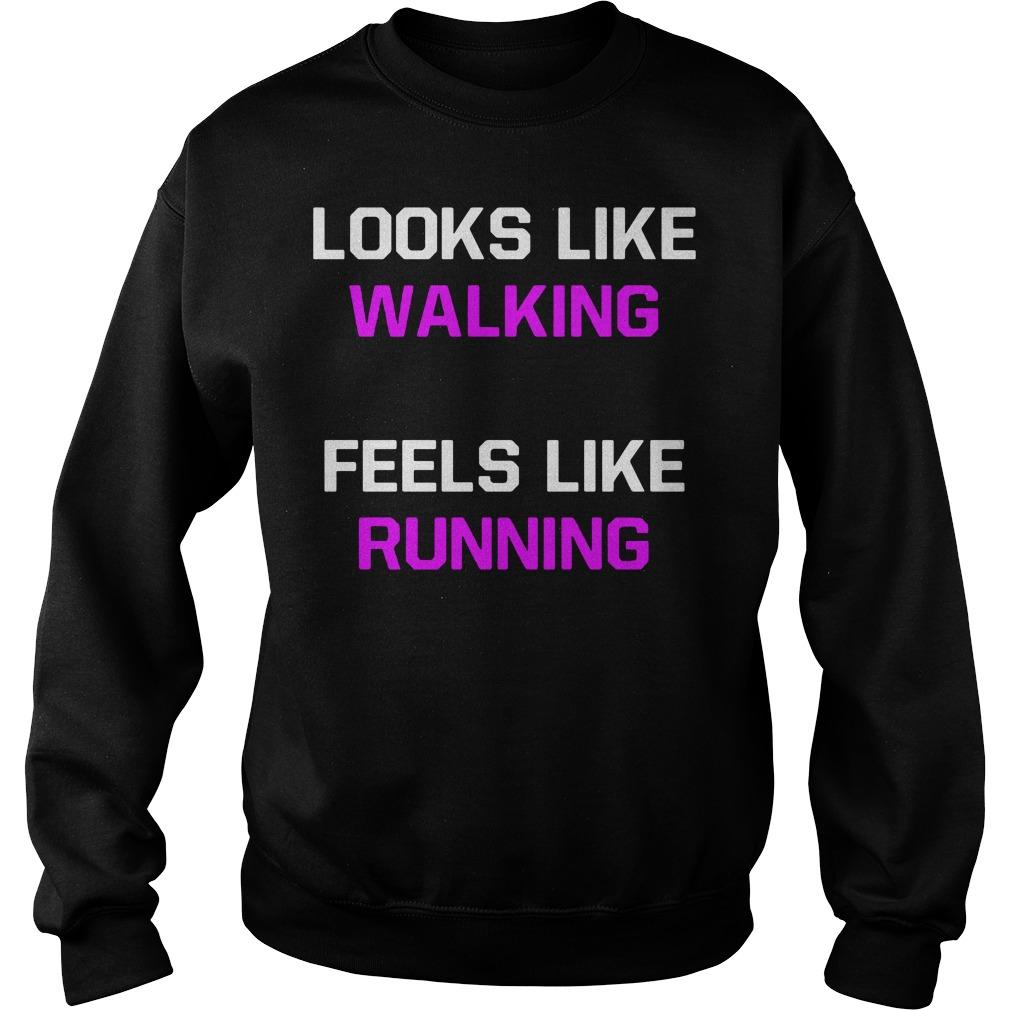 Looks Like Walking Feels Like Running a Sweater