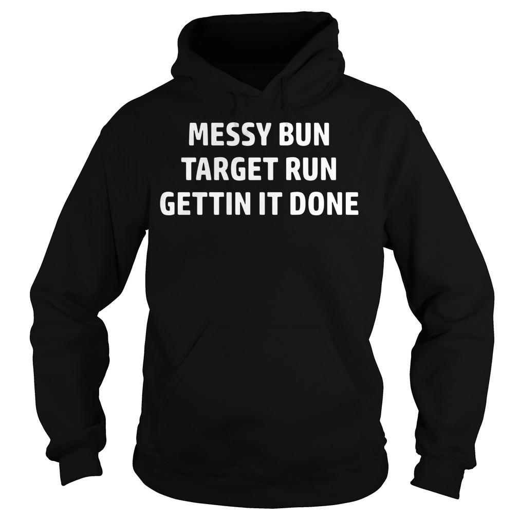 Messy Bun Target Run Get It Done Hoodie