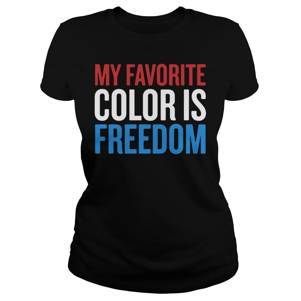 My Favorite Color Is Freedom Ladies tee