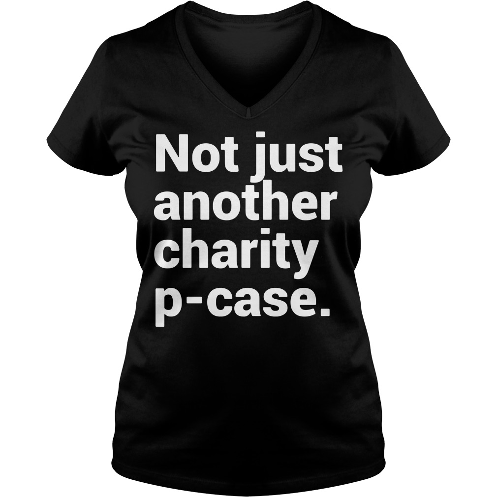 Not just another charity tee V-neck