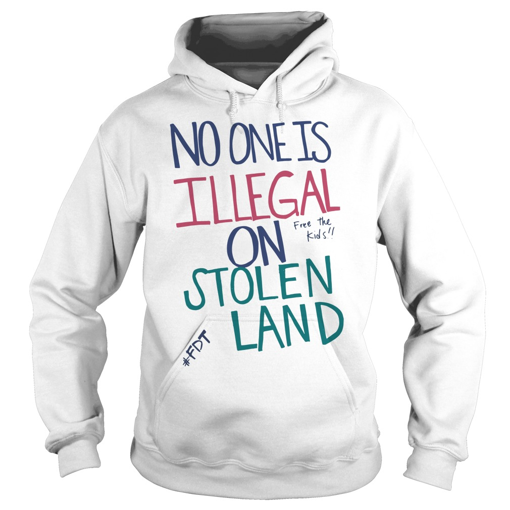 Official No one is illegal on stolen land free the kids Hoodie