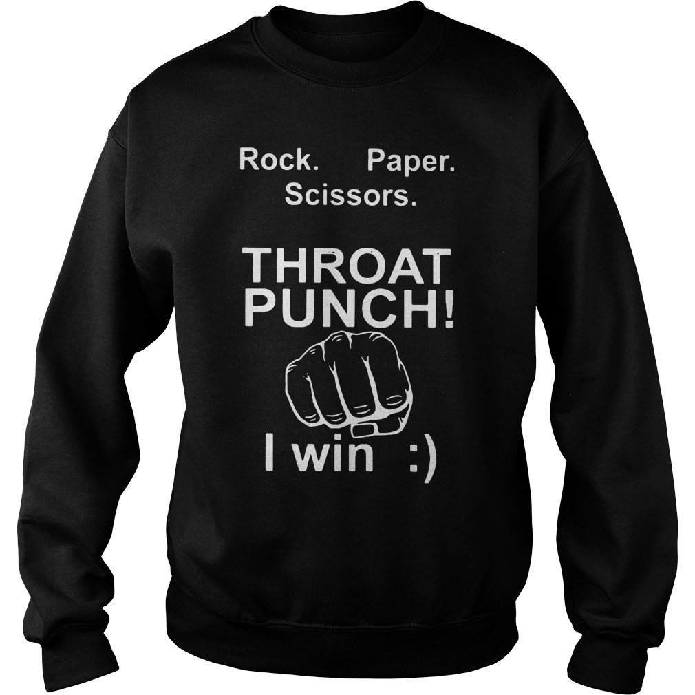 Official Rock paper scissors throat punch I win Sweater
