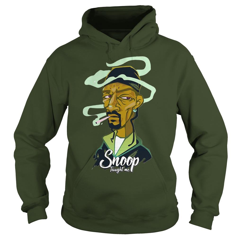 Snoop taught me Hoodie