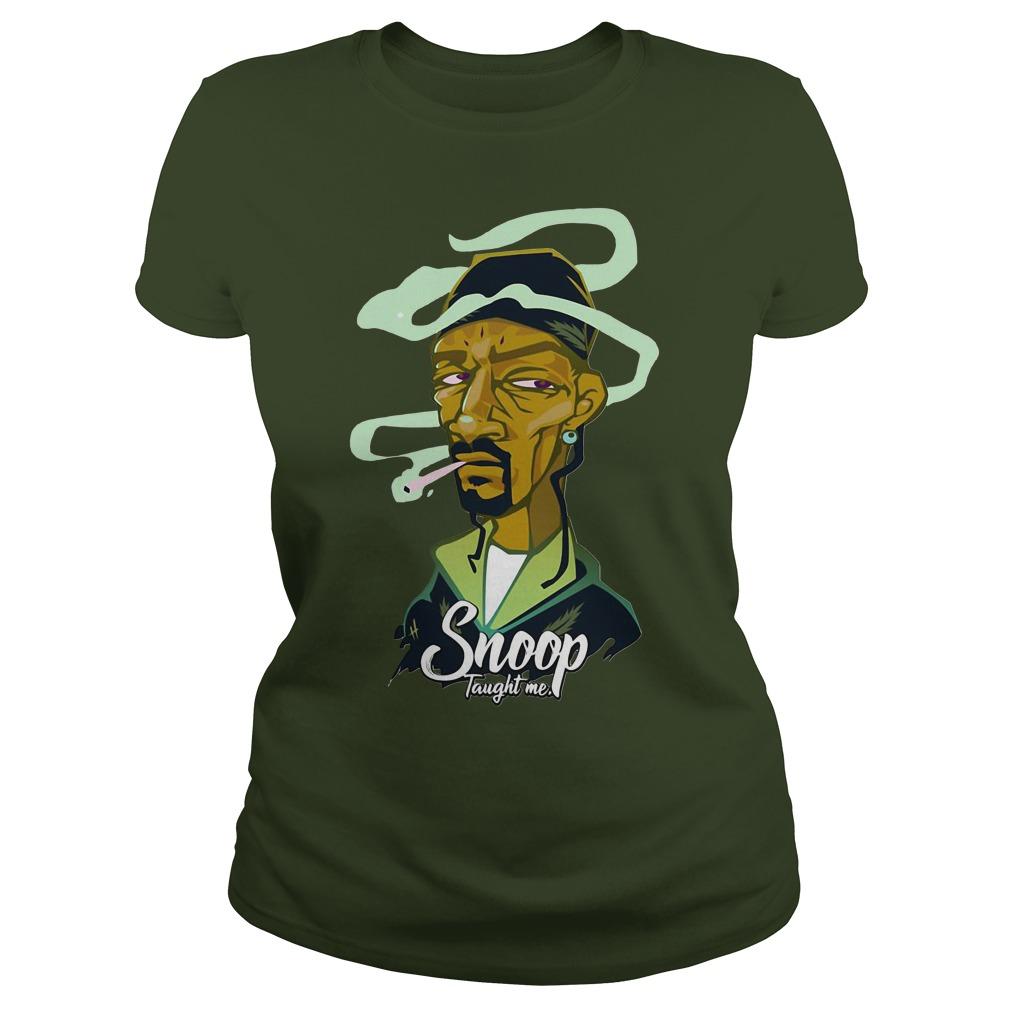 Snoop taught me Ladies tee
