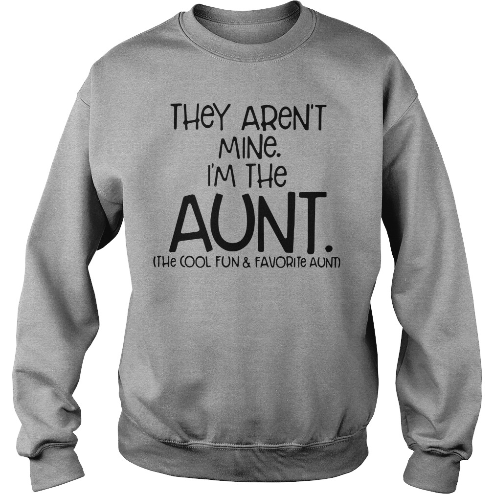 They are not mine I'm the aunt the cool and favorite aunt Sweater
