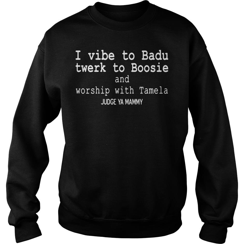 I vibe to Badu twerk to Boosie and worship with Tamela Judge ya Mammy Sweater