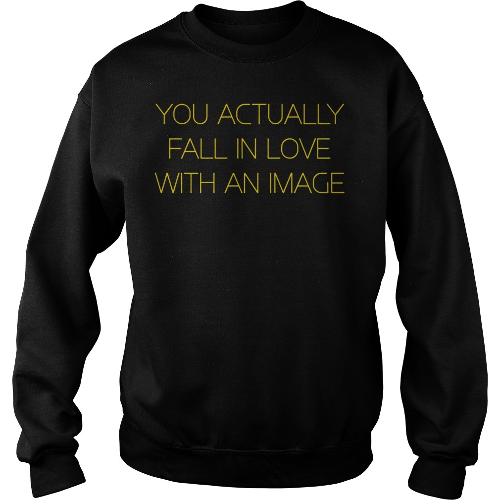 You Actually Fall In Love With An Image Sweater