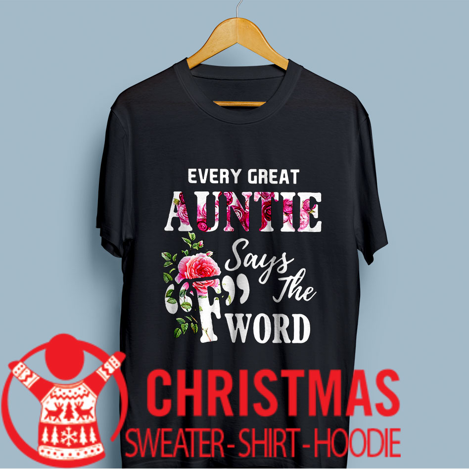 """Every great auntie says """"F"""" the word shirt"""