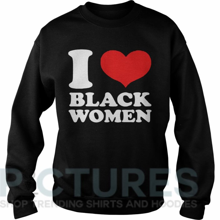 I love black women Sweater