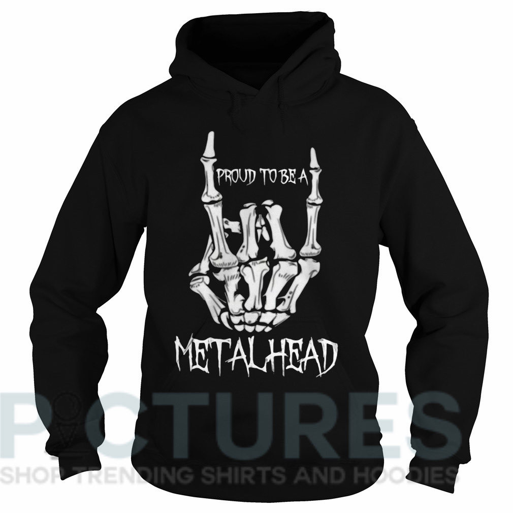 Proud to be a metalhead Hoodie