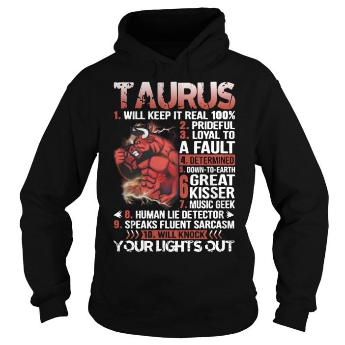 Taurus Will Keep It Real 100% Hoodie