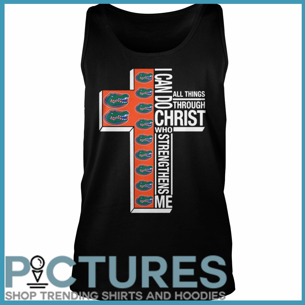 Florida Gators I can do all things through Christ who strengthens me Tank top