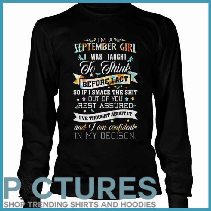 I'm a September girl I was taught to think before act Long sleeve