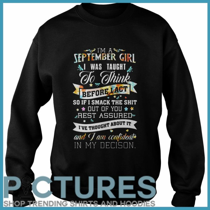I'm a September girl I was taught to think before act Sweater