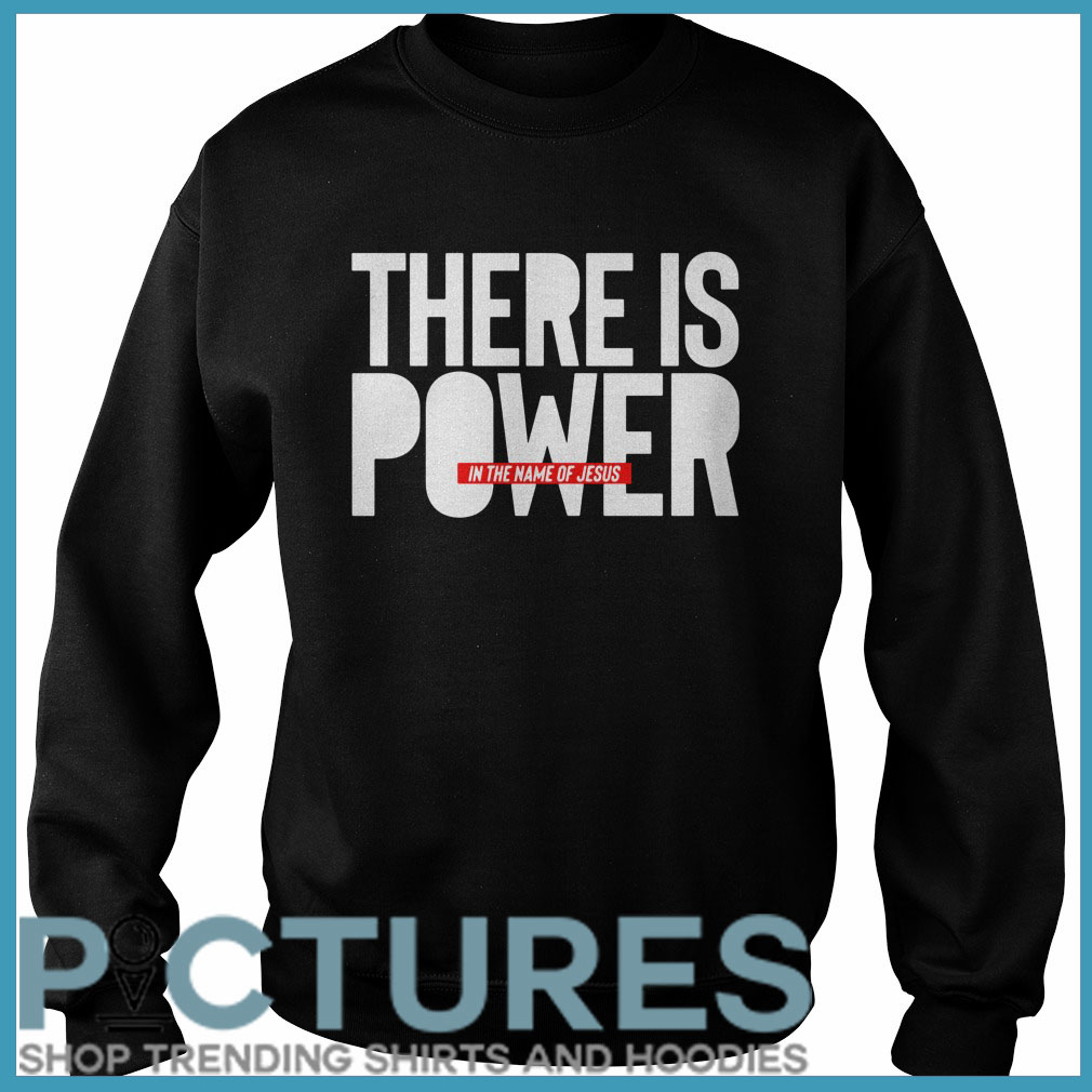 There is power in the name of Jesus Sweater
