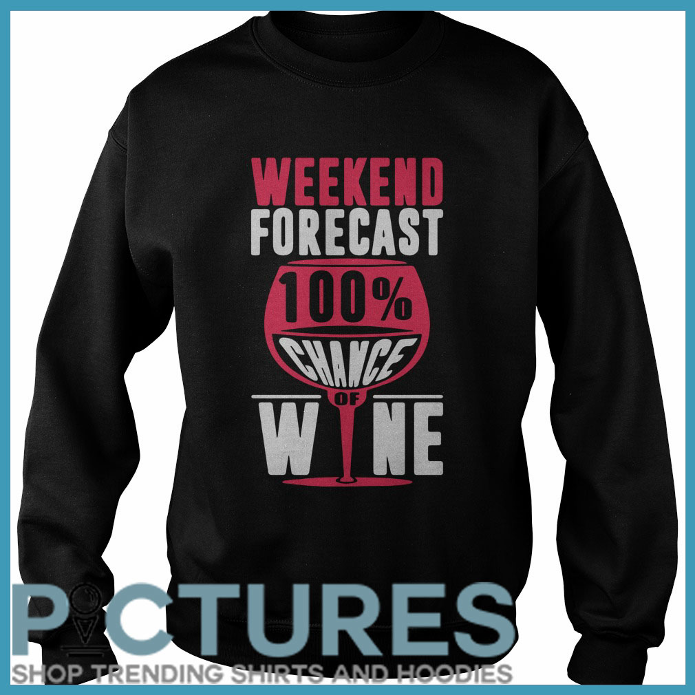 Weekend forecast 100% chance of wine Sweater