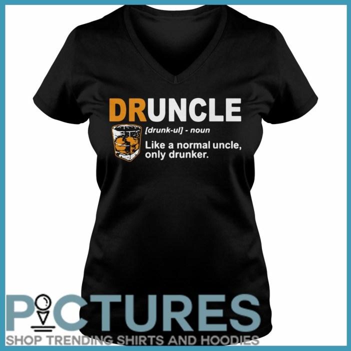 Define Druncle like a normal uncle only drunker V-neck