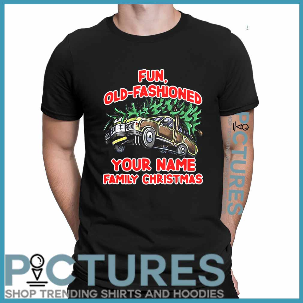 Fun Old Fashioned Your Name Family Christmas Car With Christmas Tree shirt